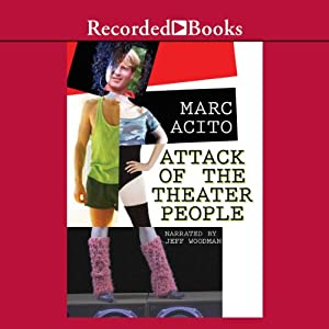 Attack of the Theater People | [Marc Acito]
