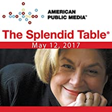 Farm-to-Table Radio/TV Program by  The Splendid Table, Lenny Russo, Alex Raij, Dina Cheney,  ATK Narrated by Lynne Rossetto Kasper
