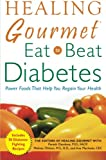 Healing Gourmet Eat to Beat Diabetes
