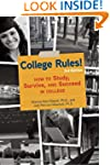 College Rules!, 3rd Edition: How to S...