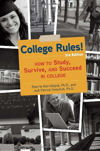 College Rules!, 3rd Edition: How to Study, Survive, and...
