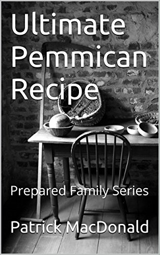 Ultimate Pemmican Recipe: Prepared Family Series PDF