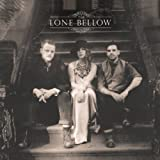 The Lone Bellow by The Lone Bellow (2013) Audio CD