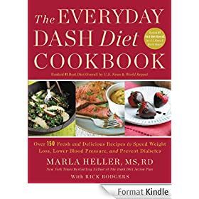 The Everyday DASH Diet Cookbook: Over 150 Fresh and Delicious Recipes to Speed Weight Loss, Lower Blood Pressure, and Prevent Diabetes (A DASH Diet Book) (English Edition)