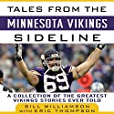 Tales from the Minnesota Vikings Sideline: A Collection of the Greatest Vikings Stories Ever Told (       UNABRIDGED) by Bill Williamson, Eric Thompson Narrated by Pete Larkin