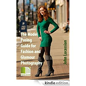 The Model Posing Guide for Fashion and Glamour Photography eBook: John