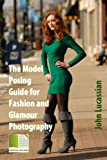 The Model Posing Guidebook for Fashion plus Glamour Photography