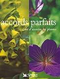 Accords parfaits: L'Art d'associer les plantes (French Edition) (2709813319) by Pavord, Anna