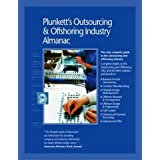 Plunkett's Outsourcing &Offshoring; Industry Almanac 2011: Outsourcing and Offshoring Industry Market Research, Statistics, Trends &Leading; Companies
