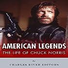 American Legends: The Life of Chuck Norris Hörbuch von  Charles River Editors Gesprochen von: Kenneth Ray