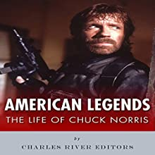 American Legends: The Life of Chuck Norris Audiobook by  Charles River Editors Narrated by Kenneth Ray