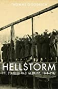 Hellstorm: The Death Of Nazi Germany, 1944-1947: Thomas Goodrich: 9780971385221: Amazon.com: Books
