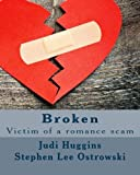 img - for Broken: Victim of a romance scam book / textbook / text book