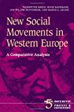 img - for New Social Movements in Western Europe: A Comparative Analysis (Social Movements, Protest and Contention) book / textbook / text book