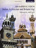 An Imperial Vision: Indian Architecture and Britain's Raj (0195656024) by Thomas R. Metcalf