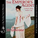 The Emperor's Agent Audiobook by Jo Graham Narrated by Anne Hancock