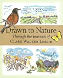 img - for Drawn to Nature( Through the Journals of Clare Walker Leslie)[DRAWN TO NATURE][Paperback] book / textbook / text book