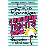 A Midsummer Tights Dream (The Misadventures of Tallulah Casey, Book 2)by Louise Rennison