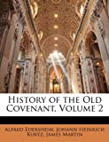 History of the Old Covenant, Volume 2 (1142253910) by Edersheim Alfred