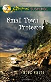 Small Town Protector (Love Inspired Suspense)