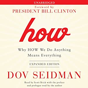 How: Why HOW We Do Anything Means Everything | [Dov Seidman, Dov Seidman (preface), Dov Seidman (prologue)]