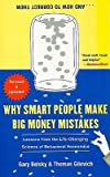 img - for Why Smart People Make Big Money Mistakes... and How to Correct Them: Lessons from the Life-Changing Science of Behavioral Economics   [WHY SMART PEOPLE MAKE BIG MONE] [Paperback] book / textbook / text book
