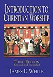 img - for Introduction to Christian Worship Third Edition: Revised and Expanded book / textbook / text book