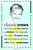 Classic Crews: A Harry Crews Reader (0671865277) by Crews, Harry