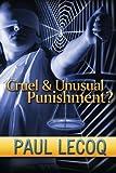 Cruel & Unusual Punishment?