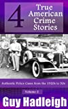 img - for True Crime: 4 True American Crime Stories: Vol 2 (From police files of the 1920s to the 1950s) book / textbook / text book