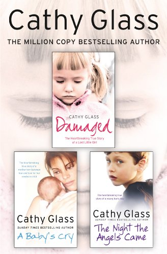 Cathy Glass - Damaged, A Baby's Cry and The Night the Angels Came 3-in-1 Collection