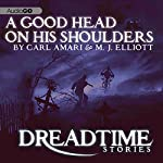A Good Head on His Shoulders (Dreadtime Stories): From Fangoria, America's #1 Source for Horror! | Max Allan Collins