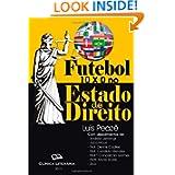 Futebol 10 x 0 no Estado de Direito: A FIFA subjuga o Estado e os Direitos do Cidadao (Portuguese Edition)