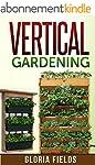 Vertical Gardening: The Definitive Gu...