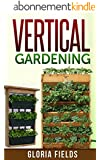 Vertical Gardening: The Definitive Guide To Vertical Gardening For Beginners. (The Definitive Gardening Guides) (English Edition)