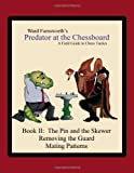 img - for Predator At The Chessboard: A Field Guide To Chess Tactics (Book Ii) by Ward Farnsworth (2011-11-19) book / textbook / text book