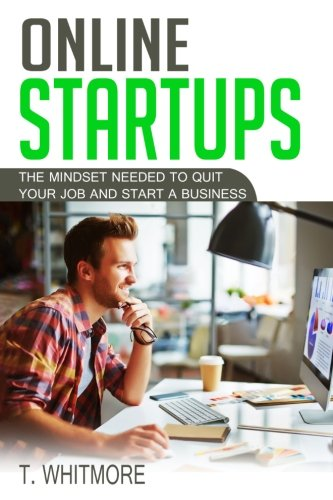 Online-Startups-The-Mindset-Needed-to-Quit-Your-Job-and-Start-a-Business
