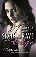 Sixth Grave on the Edge: Charley Davidson Series: Book Seven
