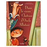 Dans-le-vieux-Chateau-d'Oncle-Allistair-French-Edition