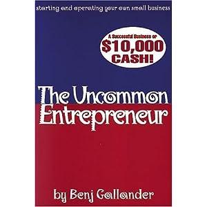 The Uncommon Entrepreneur Benj Gallander