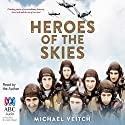 Heroes of the Skies Audiobook by Michael Veitch Narrated by Michael Veitch