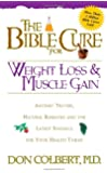 The Bible Cure for Weight Loss and Muscle Gain: Ancient Truths, Natural Remedies and the Latest Findings for Your Health Today (New Bible Cure (Siloam))