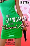 The Hitwoman and the Poisoned Apple (Confessions of a Slightly Neurotic Hitwoman Book 8)