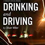 Drinking and Driving | Oliver Miller