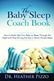 img - for The Baby Sleep Coach Book: How to Easily Get Your Baby to Sleep Through the Night and Nap During the Day in Seven Simple Steps book / textbook / text book