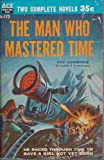 Overlords from Space And The Man Who Mastered Time: Two Complete Novels Kelleam