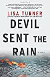 Devil Sent the Rain: A Mystery by  Lisa Turner in stock, buy online here