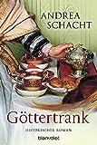 Göttertrank: Historischer Roman
