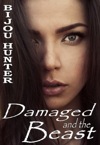 Damaged and the Beast by Bijou Hunter
