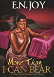 More Than I Can Bear: Always Divas Series Book Two (Urban Books)